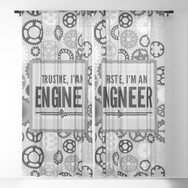 Trust Me Engineer Funny Quote Sheer Curtain