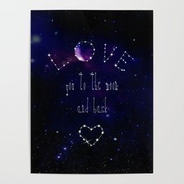 LOVE YOU TO THE MOON AND BACK - GALAXY  Poster