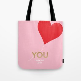 You blow me away Tote Bag