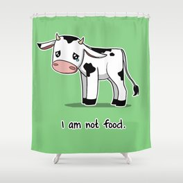I Am Not Food Shower Curtain