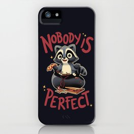 Nobody is Perfect iPhone Case