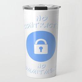 Great Commitment Tshirt Design No contract no committments Travel Mug