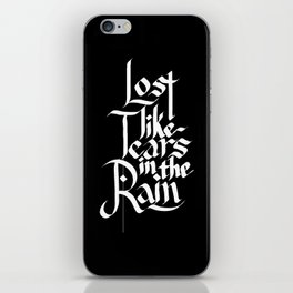 Like Tears In The Rain iPhone Skin