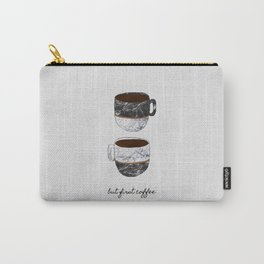 But First Coffee, Coffee Quote Carry-All Pouch