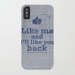 Like me and I'll like you back  iPhone Case