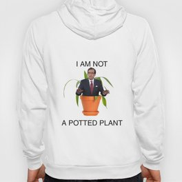 Not A Potted Plant Hoody
