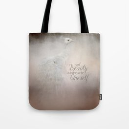 Real Beauty is to be True To Oneself White Peacock Tote Bag