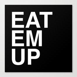 eat em up Canvas Print