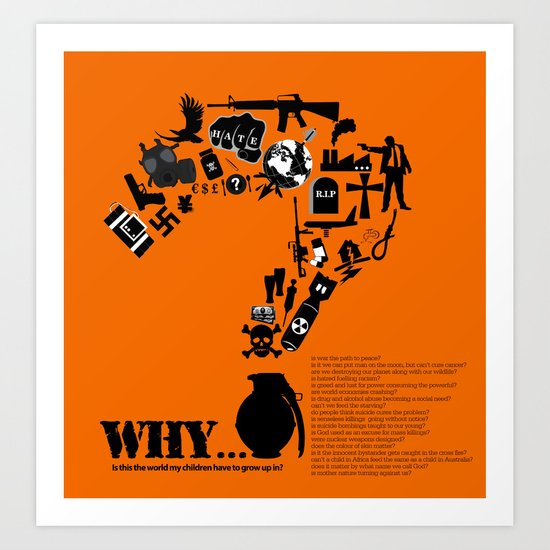 I am asking Why? Art Print