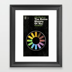The Entire History of You Framed Art Print