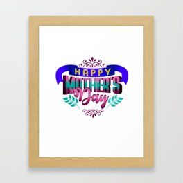 Happy Mother's Day Gift Shirt Framed Art Print