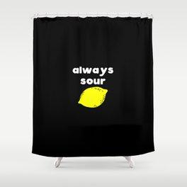 Always Sour Shower Curtain