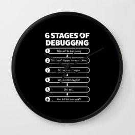 6 Stages Of Debugging   Programmer Gift Wall Clock