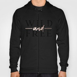Wild and Free Rose Gold on White Hoody