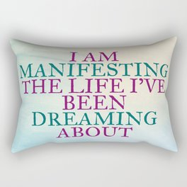 I Am Manifesting The Life I've Been Dreaming About Rectangular Pillow