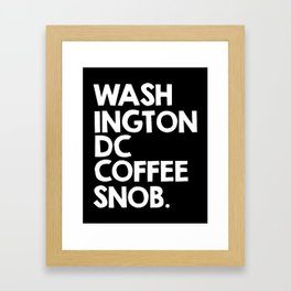 Washington DC Coffee Snob Framed Art Print