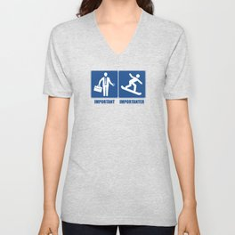 Work Is Important, Snowboarding Is Importanter Unisex V-Neck