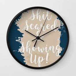Shit Scared and Showing Up - Navy 2 Wall Clock