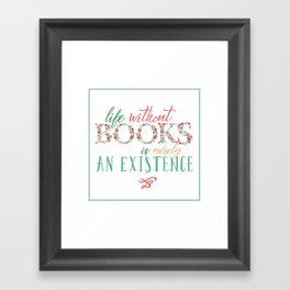 Life Without Books... Framed Art Print