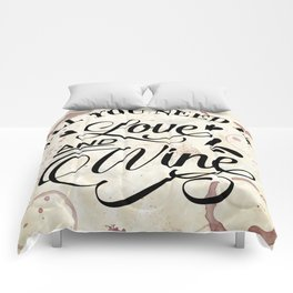 All you need is love and wine - wine lover's Valentine Comforters