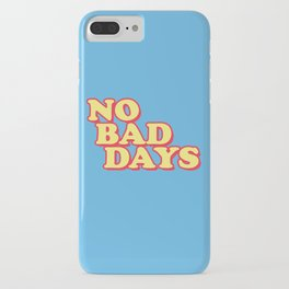 NO BAD DAYS iPhone Case