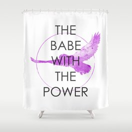 The Babe With The Power (Labyrinth) Shower Curtain