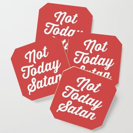 Not Today Satan Funny Quote Coaster
