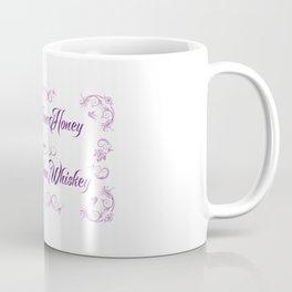 Sweeter than Honey Stronger than Whiskey Coffee Mug
