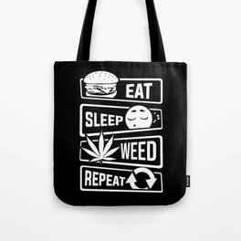 Eat Sleep Weed Repeat - Cannabis Mary Jane THC CBD Tote Bag