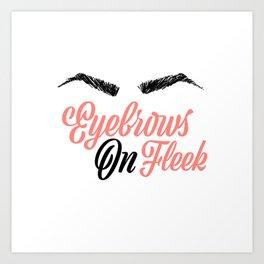 Eyebrows on Fleek Pink and Black Art Print
