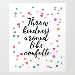 Throw Kindness Around Like Confetti,Funny Print,Wall Art,Quote Prints,Nursery Decor,Kids Gift Art Print