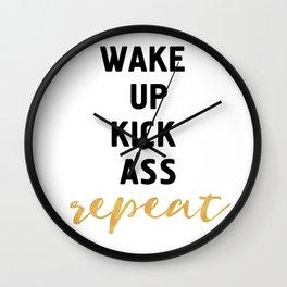 WAKE UP KICK ASS REPEAT - motivational quote Wall Clock