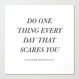 Do One Thing Every Day That Scares You Canvas Print