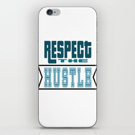 Show Some Respect Tshirt Designs RESPECT THE HUSTLE iPhone Skin