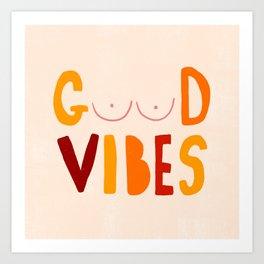 Cheeky Good Vibes Art Print