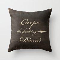 carpe diem Throw Pillows featuring Carpe Diem by Durin Eberhart