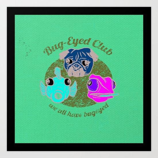 Bug-Eyed Club Art Print
