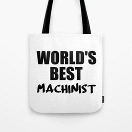 worlds best machinist Tote Bag