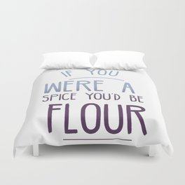 If You Were A Spice Duvet Cover