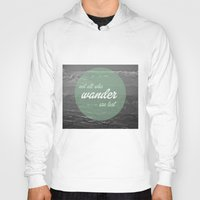 not all who wander Hoodies featuring not all those who wander by AnnaGo