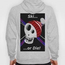 Ski or Die! Hoody