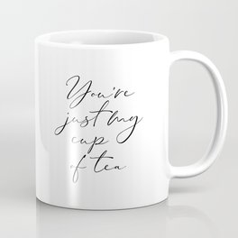 You're Just My Cup Of Tea, Gift For Boyfriend, Kitchen Decor, Gift For Girlfriend Coffee Mug