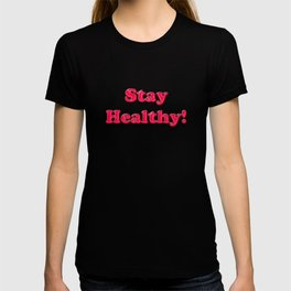 Stay Healthy - RED T-shirt