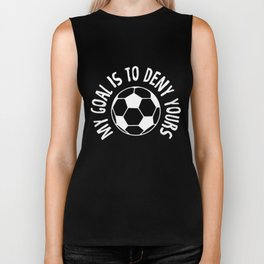 Funny Goalkeeper My Goal Is To Deny Yours Soccer Biker Tank