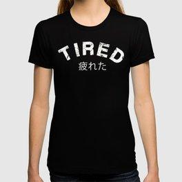 TIRED Vaporwave Aesthetic Design Distressed Japanese Print design T-shirt