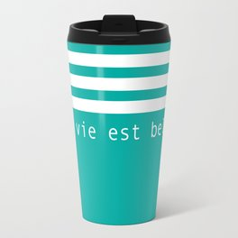 La vie est belle - white stripes on turquoise Travel Mug