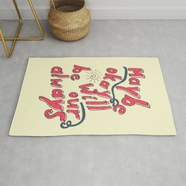 Maybe Okay will be our always Rug