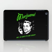 marijuana iPad Cases featuring Marijuana is Good  by Spyck
