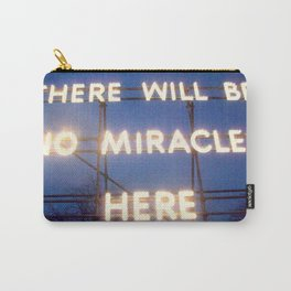 Neon - There Will Be No Miracles Here Carry-All Pouch
