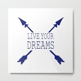 Live Your Dreams - Navy Metal Print